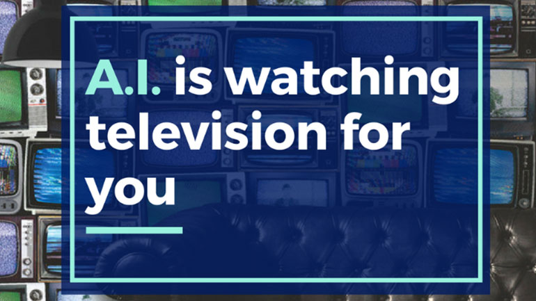 Artificial Intelligence is watching television for you